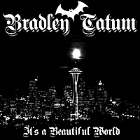 "Bradley Tatum's ""It's a Beautiful World"" mastered by Groove-Phonic"
