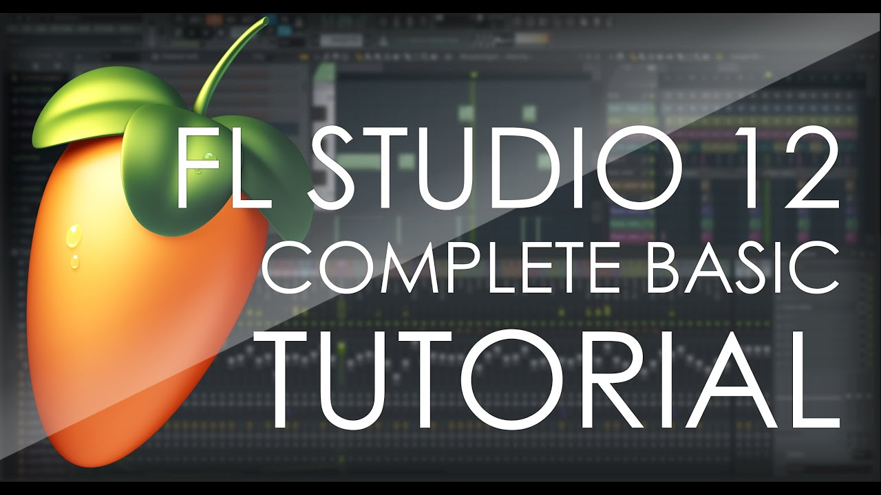 FL Studio 12 COMPLETE Basic Tutorial